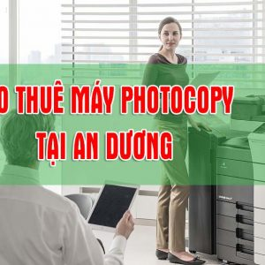 Cho thuê máy photocopy tại An Dương